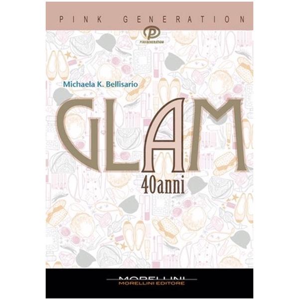 Glam 40 by Michaela K Bellisario